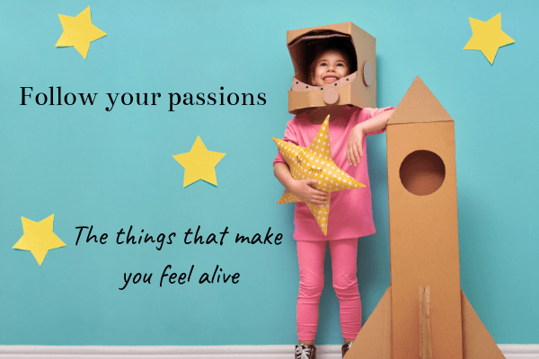 Life Lessons For My Daughters_ Follow your passions