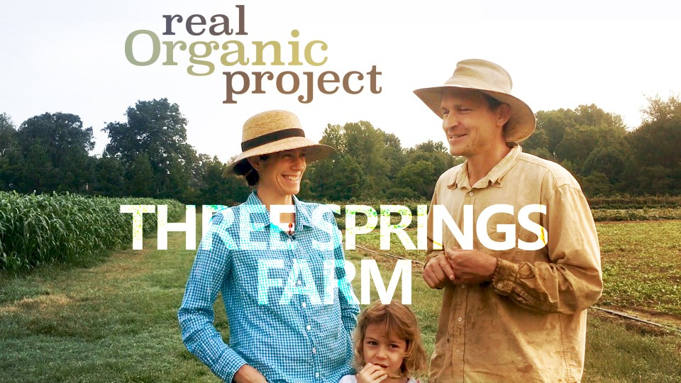 Real Organic Project Farmers Emily Oakley and Mike Appel of Three Springs Farm
