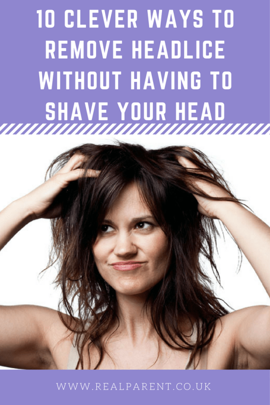 10 CLEVER WAYS TO REMOVE HEADLICE WITHOUT HAVING TO SHAVE YOUR HEAD | www.realparent.co.uk