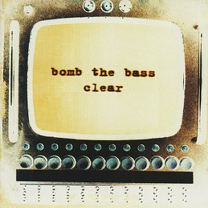 Bomb The Bass - Clear Albumcover