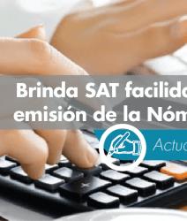 Brinda SAT facilidad para la emisión de la Nómina Digital