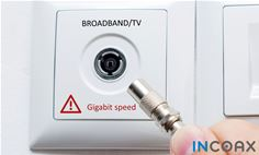 InCoax: Coax Outlet Warning Gigabit Speed
