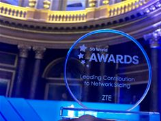 ZTE wins Leading Contribution to Network Slicing Award at 5G World Summit