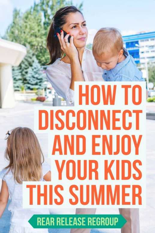 How to disconnect and enjoy your kids this summer; Practicing the art of family connections, communication, and solid parenting involvement.