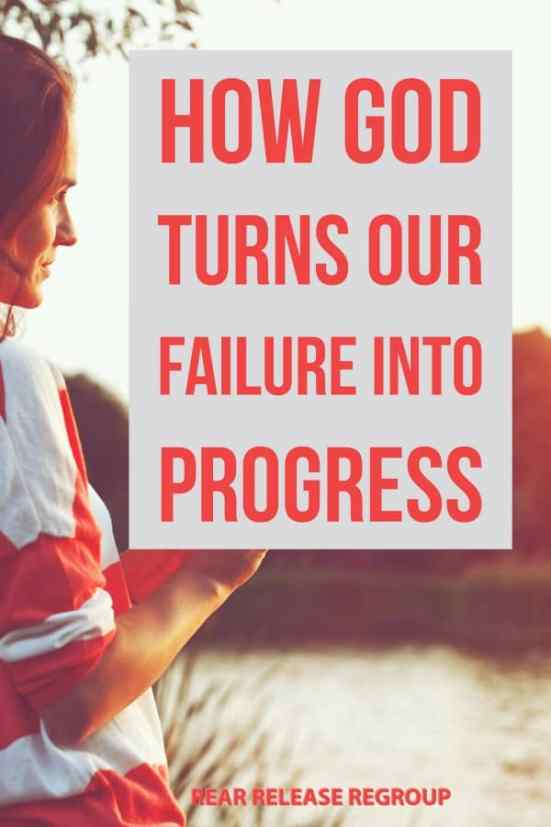 Tired of failing? How God turns failure into progress; Gain God's perspective for your mama failures and blow-ups - He'll use them as stepping stones