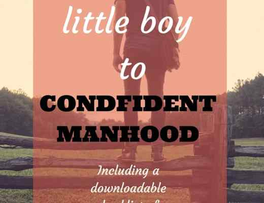 How to rear your little boy to confident manhood, a valuable here resource, including {FREE downloadable} Top Ten Tips for raising a confident young man! There is HOPE, mama.