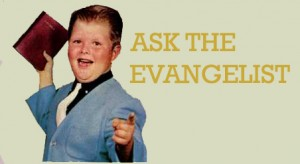 ask the evangelist