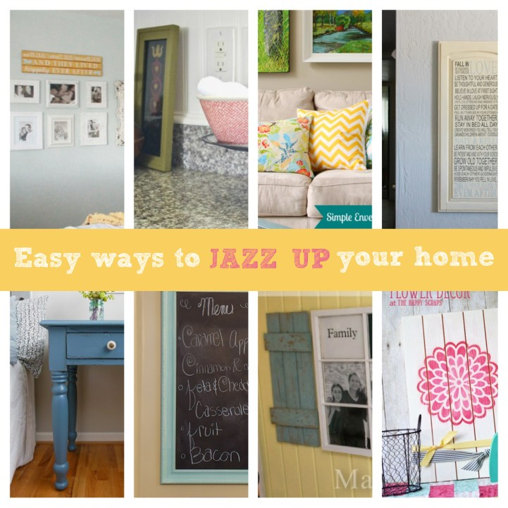 Easy Ways To Jazz Up Your Home Decor