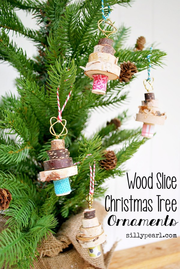 Wood Slice Christmas Tree Ornaments -- The Silly Pearl