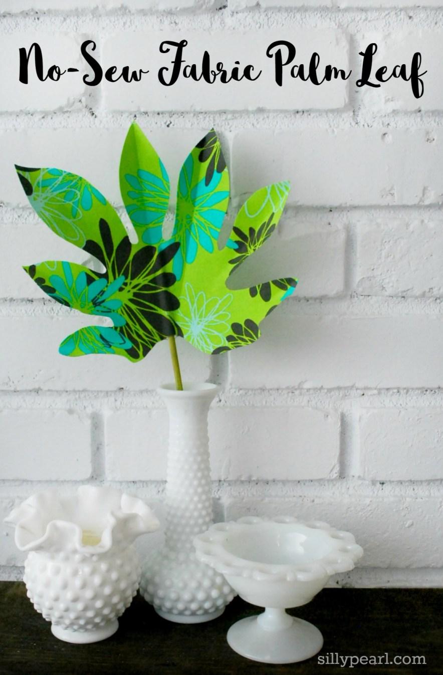 No Sew Fabric Palm Leaf