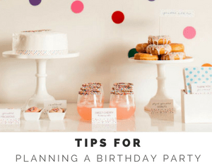 Tips for Planning a Birthday Party