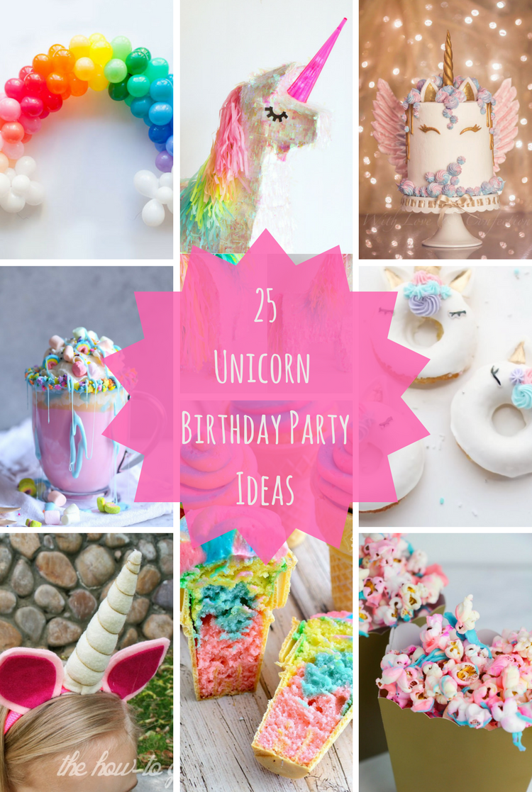 25 Unicorn Birthday Party Ideas