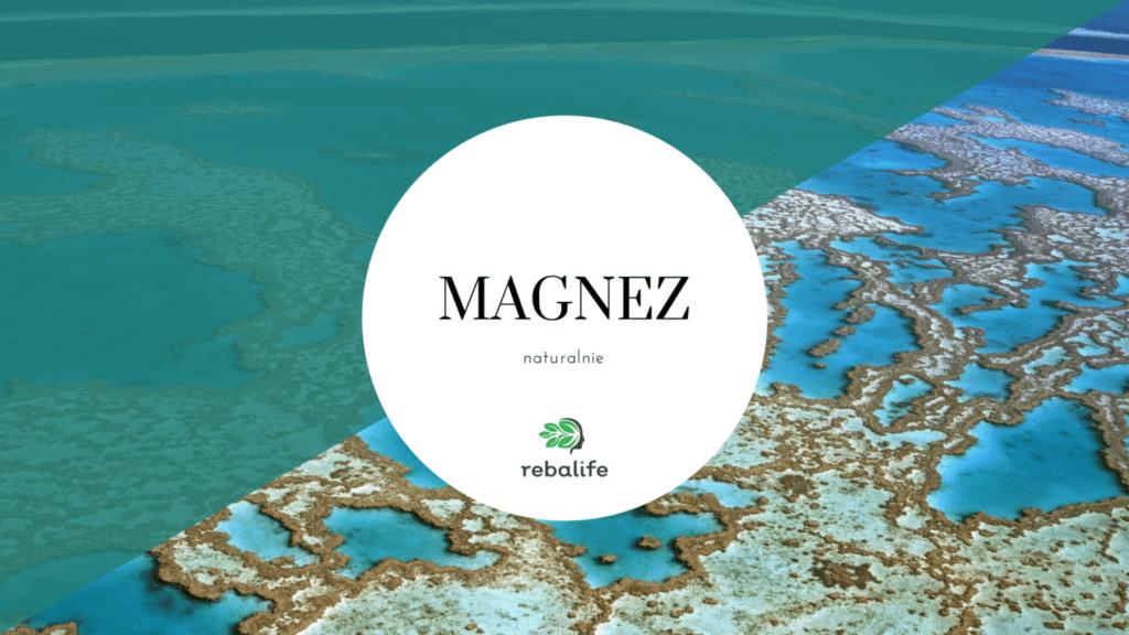 Naturalny magnez. 5 źródeł o których mogłeś nie wiedzieć