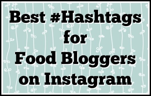 best hashtags for food bloggers on instagram