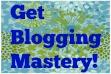 get blogging mastery