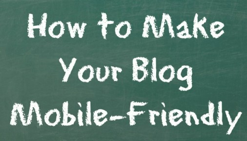 how to make your blog mobile friendly