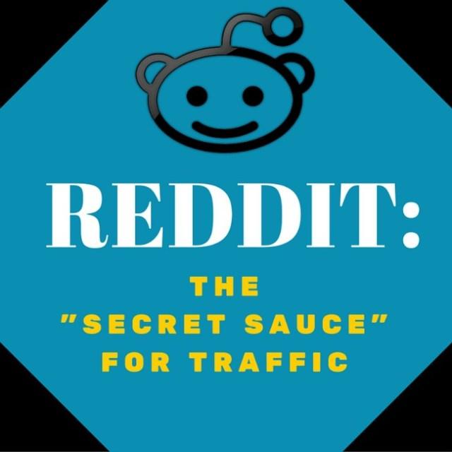 Reddit the secret sauce for traffic