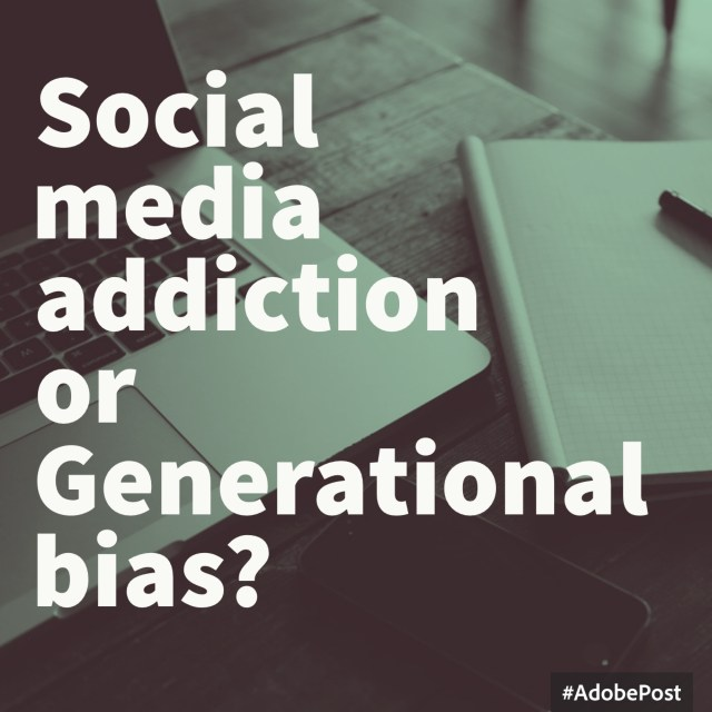 social media addiction or generational bias