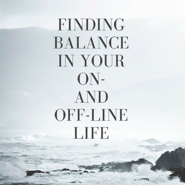 finding-balance-in-your-on-and-off-line-life
