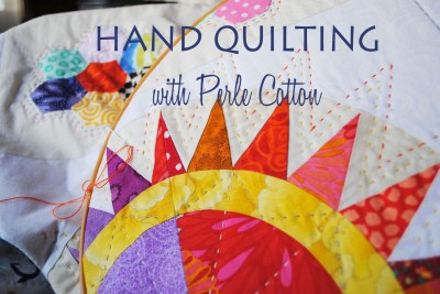 how to hand quilt with perle cotton tutorial