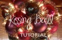 how to make a kissing ball