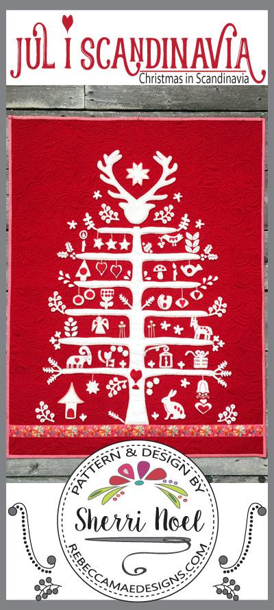 Jul i Scandinavian wool applique Christmas quilt. By Sherri Noel, Rebecca Mae Designs