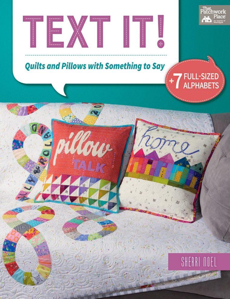 Text It! Quilt book by Sherri Noel rebeccamaedesigns.com