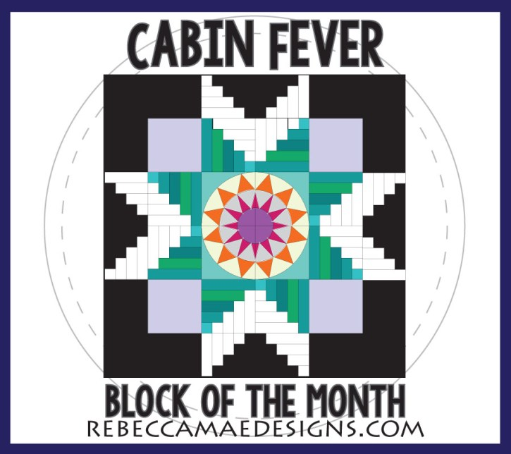 Block of the Month Quilt Pattern - Cabin Fever