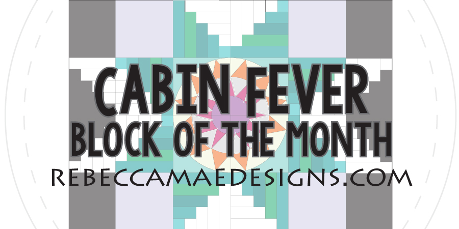 Cabin Fever Block of the Quilt 2017