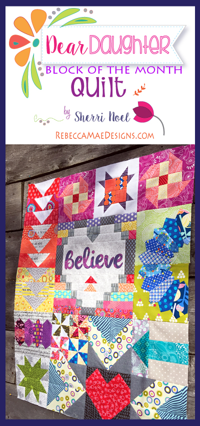 Block of the Month Quilt Pattern ~ Dear Daughter