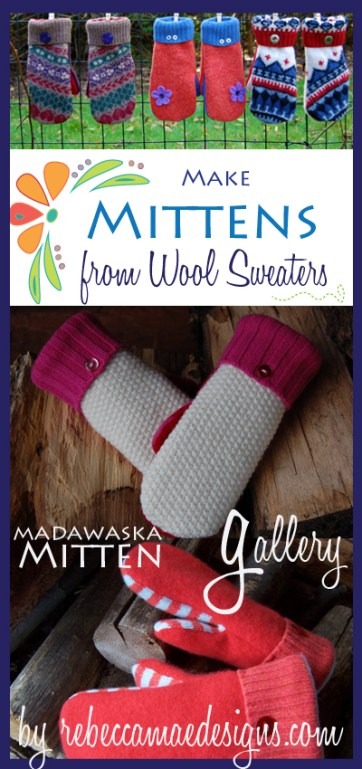 How to make Mittens from Wool Sweaters. Sewing Pattern and Gallery by RebeccaMaeDesigns.com