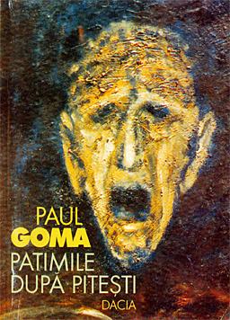 Patimile dupa Pitesti, Paul Goma