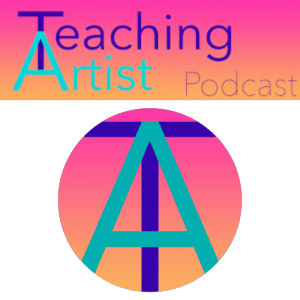Teaching Artist Podcast