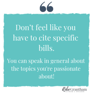 """Quote on teal background: """"Don't feel like you have to cite specific bills. You can speak in general about the topics you're passionate about!"""""""