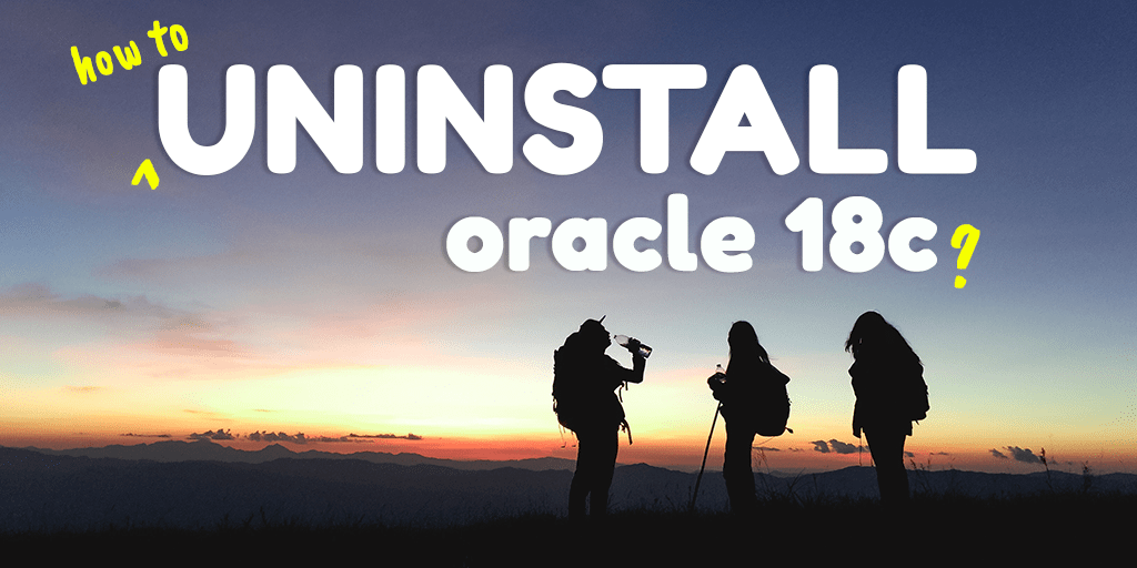 How To Uninstall Oracle Database 18c From Windows 10 | RebellionRider