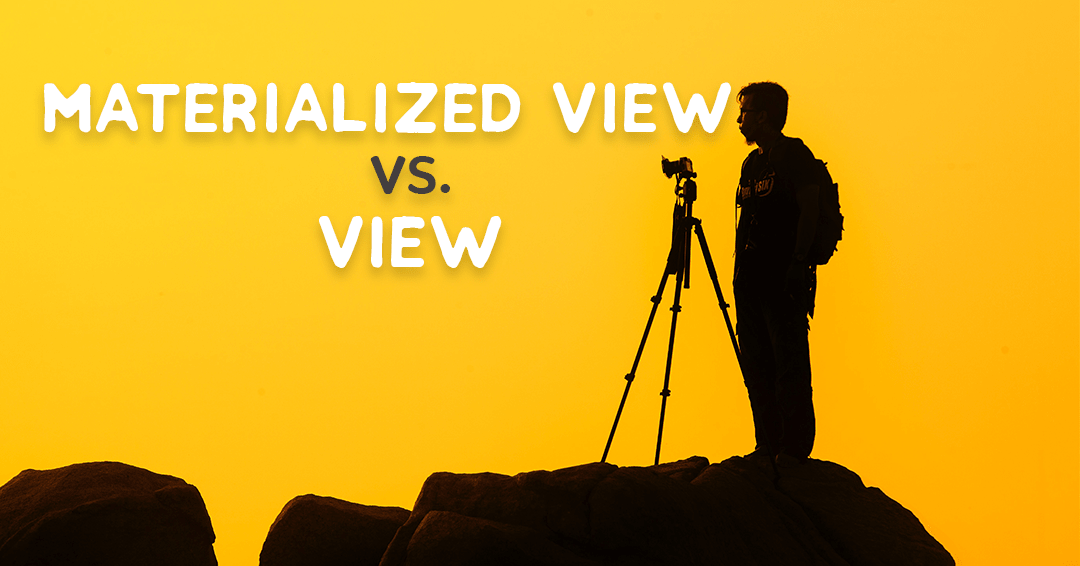 What Is The Difference Between View And Materialized View