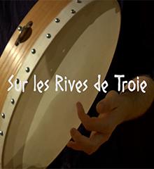 """""""Sur les rives de Troie"""""""