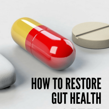 How to Restore Gut Health After Antibiotics
