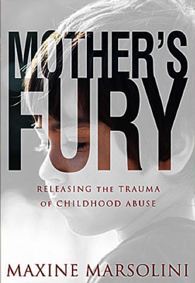 Mother's Fury Releasing the Trauma of Childhood Abuse