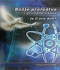 Božje proroštvo i prirodne nauke - je li sve duh?
