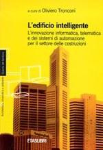 L'edificio intelligente - di Oliviero Tronconi