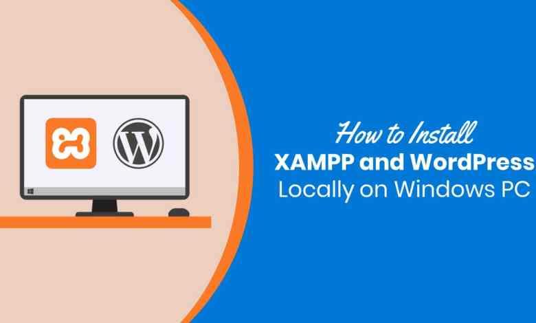 How to Install WordPress Locally Using XAMPP