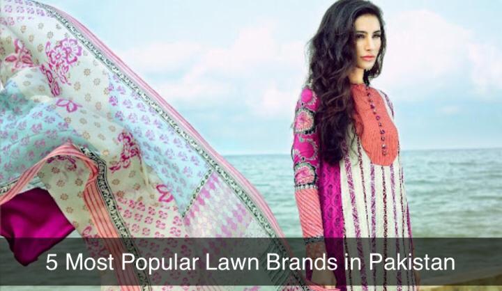 5 Most Popular Lawn Brands inPakistan