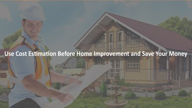 Photo of Use Cost Estimation Before Home Improvement and Save Your Money.