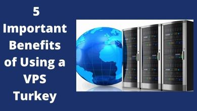 Photo of 5 Important Benefits of Using a VPS Turkey