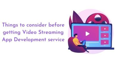 Photo of What to consider before getting Video Streaming App Development service