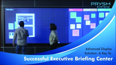 Photo of Advance Display Solution: A Key To Successful Executive Briefing Center