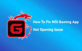 Photo of MSI Gaming App Not Working