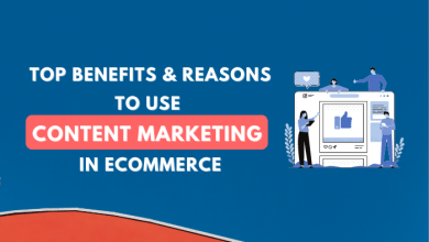 Photo of Top Benefits and Reasons To Use Content Marketing in eCommerce