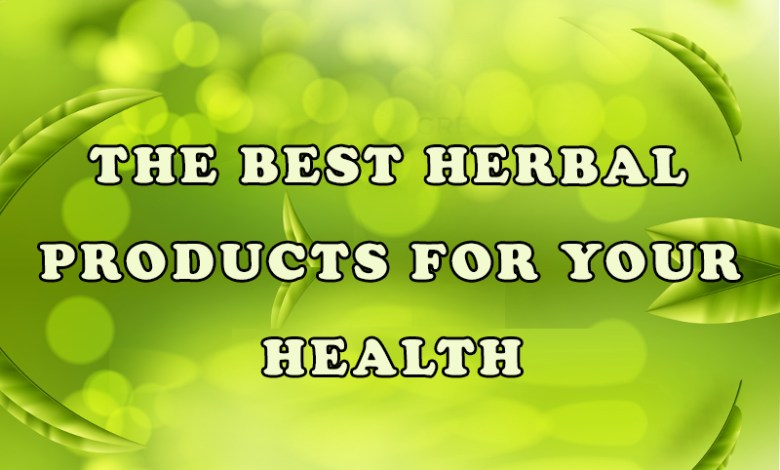 The Best Herbal Products for Your Health